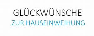 Glückwünsche Zum Eigenen Haus : hauseinweihung gl ckw nsche zum neuen haus kostenlos ~ Lizthompson.info Haus und Dekorationen
