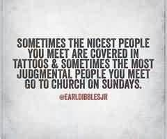 Amazing Church Quote ~ Sometimes the nicest people you ...