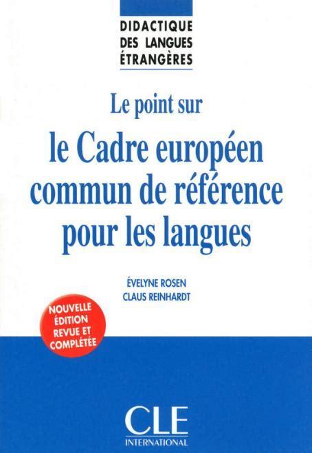accord cadre europeen sur le teletravail le point sur le cadre europ 233 en commun de r 233 f 233 rence pour les langues didactique des langues
