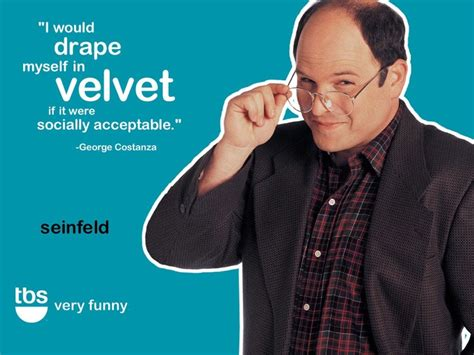 i would drape myself in velvet seinfeld quotes george costanza seinfeld