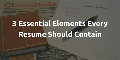 3 essential elements every resume should contain