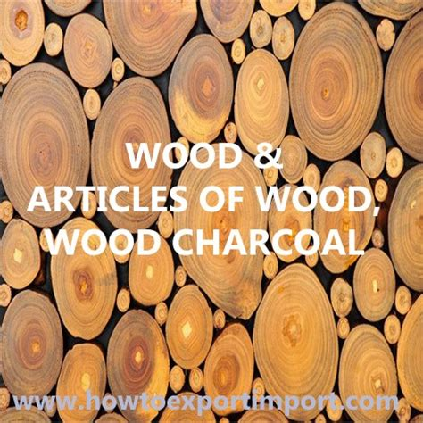 hs code chapter  wood articles  wood wood charcoal