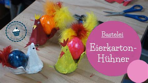 basteln aus eierkarton basteln f 252 r ostern eierkarton h 252 hner diy bastelanleitung egg easter craft