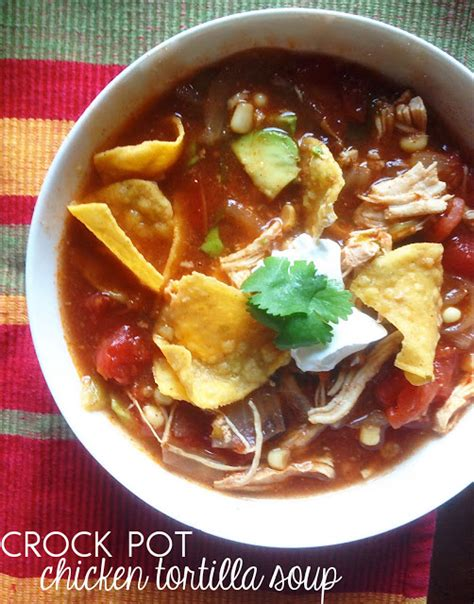 crock pot tortilla soup carina schoen recipe crock pot chicken tortilla soup