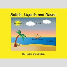 """solids, Liquids And Gases""  Free Books & Children's Stories Online Storyjumper"