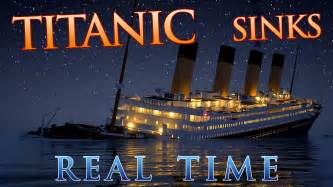 titanic sinks in real time 2 hours 40 minutes youtube