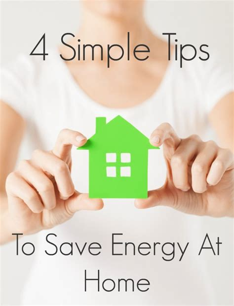 4 Simple Tips To Save Energy At Home