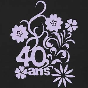 sweat shirt 40 ans fleur anniversaire spreadshirt With chambre bébé design avec fleurs anniversaire 40 ans