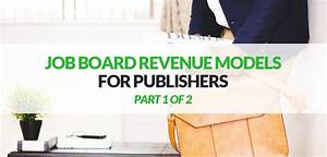 Job Board Revenue Models for Publishers - Part 1 of 2 ...