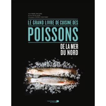 livre cuisine poisson le grand livre de cuisine des poissons de la mer du nord