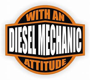 Diesel Mechanic With An Attitude Tool Box Decal - Sticker