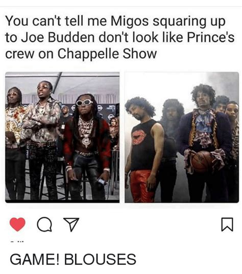 Game Blouses Meme - you can t tell me migos squaring up to joe budden don t look like prince s crew on chappelle