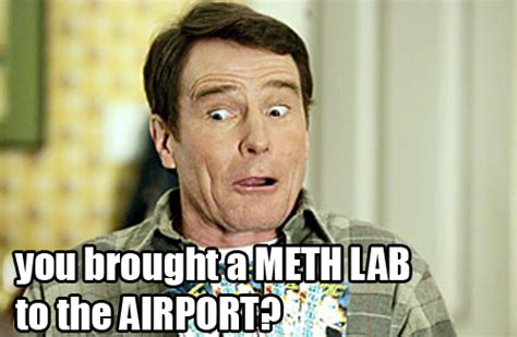 Breaking Bad Malcolm In The Middle Meme - you brought a meth lab to the airport gags and giggles