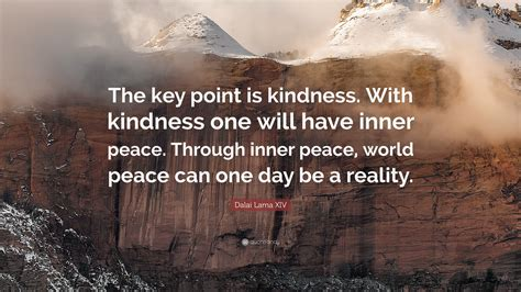 """""""the Key Point Is Kindness. With"""