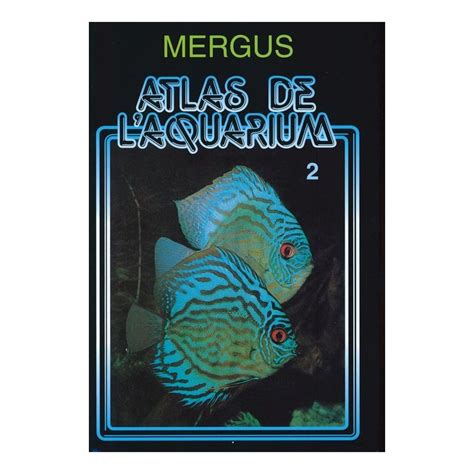 mergus atlas de l aquarium tome 2 animalia editions