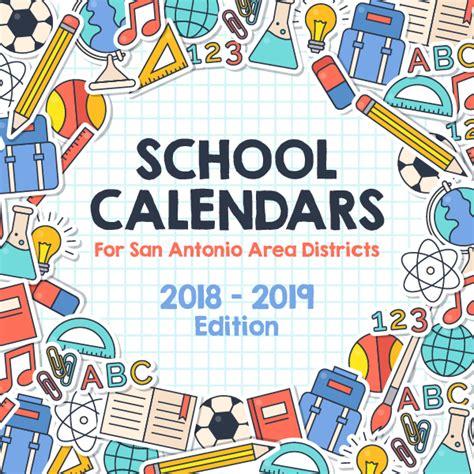 school calendars districts san antonio area edition