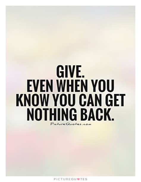 quotes about giving and getting nothing quotesgram