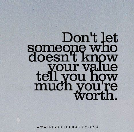 Don't Let Someone Who Doesn't Know Your Value Tell You How