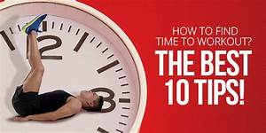 How to find time to workout? The best 10 tips!
