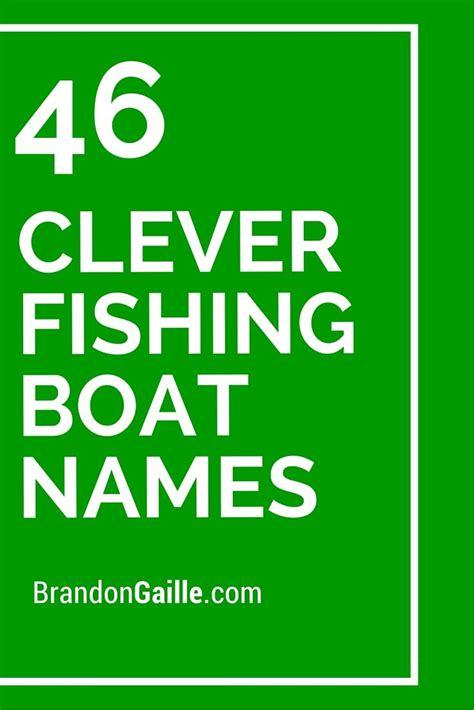 clever fishing boat names fishing fishing boats