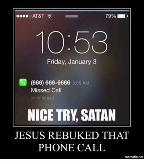 666 666 phone number o at t 1053 friday january 3 c 666 666 6666 505 am missed