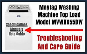 Maytag Washing Machine Top Load Model Mvwx655dw