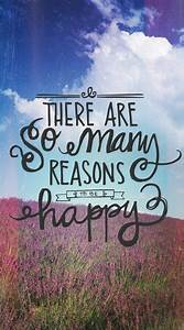 Reasons To Be Happy Pictures, Photos, and Images for ...