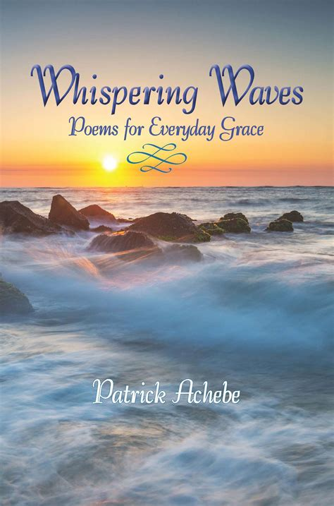 patrick achebe releases debut book whispering waves