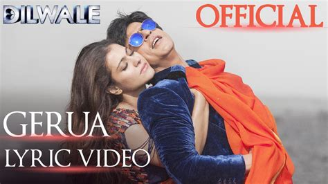 dilwale gerua lyric video shah rukh khan kajol srk