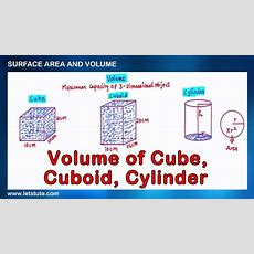 Volume Of Cube Cuboid And Cylinder  Surface Area And Volume  Math  Letstute Youtube