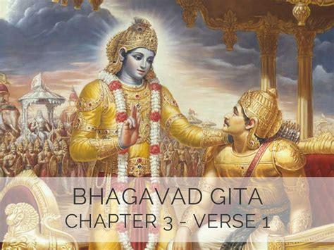 gita 3 in 1 bhagavad gita chapter 3 verse 1 for modern age