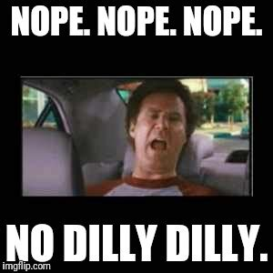 Dilly Dilly Memes - step brothers imgflip