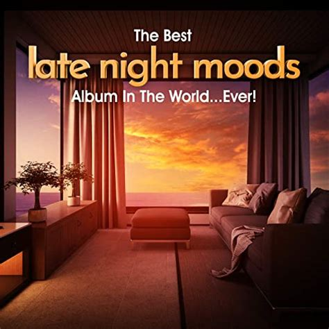 From demo drops, to live feedback sessions, q. The Best Late Night Moods Album In The World…Ever! (2021) - Pop - Best Dj Mix