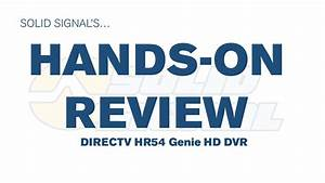 Solid Signal U0026 39 S Hands On Review  Directv Hr54 Hd Dvr