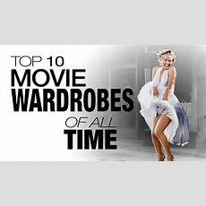 Top 10 Movie Wardrobes Of All Time Youtube