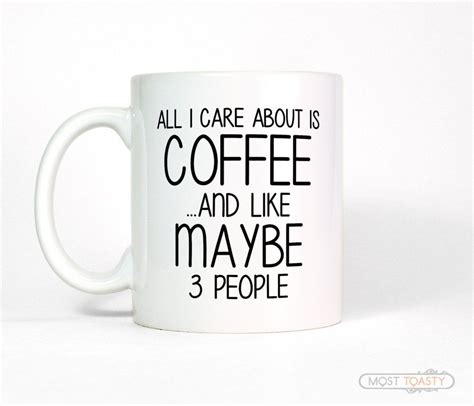 Today's good mood is sponsored by coffee. Funny Coffee Lover Quote Mug, All I Care About is Coffee | Coffee humor, Funny coffee mugs, Mugs