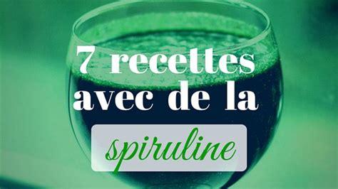 spiruline  recettes saines  simples  base de spiruline