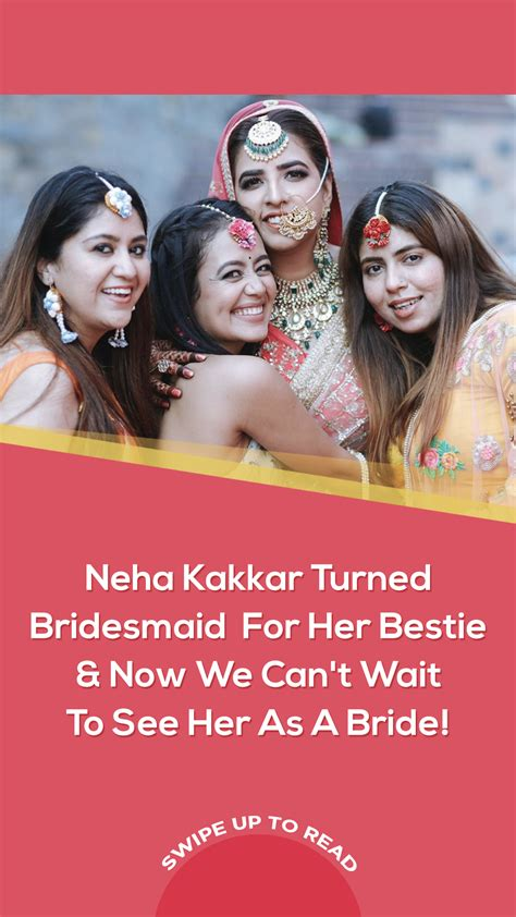 Neha Kakkar Turned Bridesmaid For Her Bestie And Now We Can