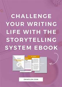 Challenge Your Writing Life With The Storytelling System