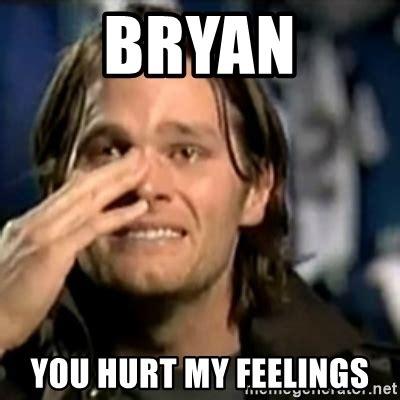Hurt Meme - my personal feelings are my personal fee by tom brady like success