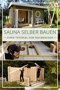 Sauna Im Garten Selber Bauen : sauna aufbauen schritt f r schritt video tutorial saunahaus garten selber bauen garten und ~ A.2002-acura-tl-radio.info Haus und Dekorationen