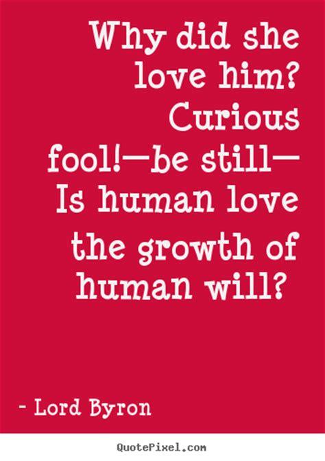 sayings  love    love  curious fool