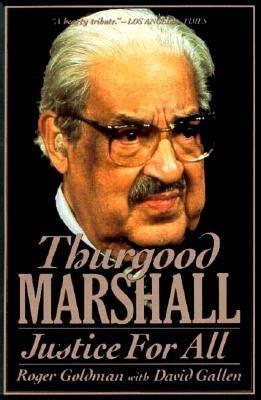 thurgood marshall justice    roger goldman