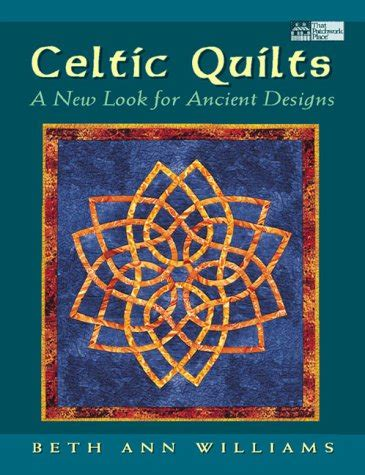 celtic quilts     ancient designs  beth ann williams reviews discussion