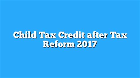 Child Tax Credit After Tax Reform 2017