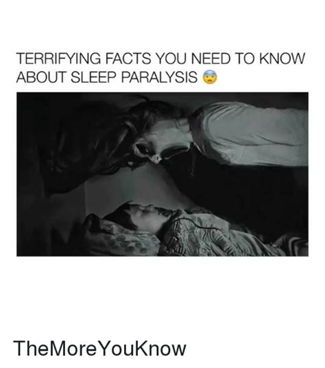 Sleep Paralysis Meme - terrifying facts you need to know about sleep paralysis themoreyouknow facts meme on sizzle