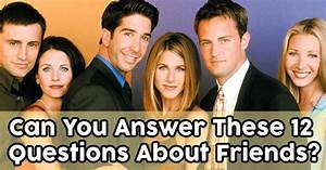 Can You Answer These 12 Questions About Friends? | QuizPug