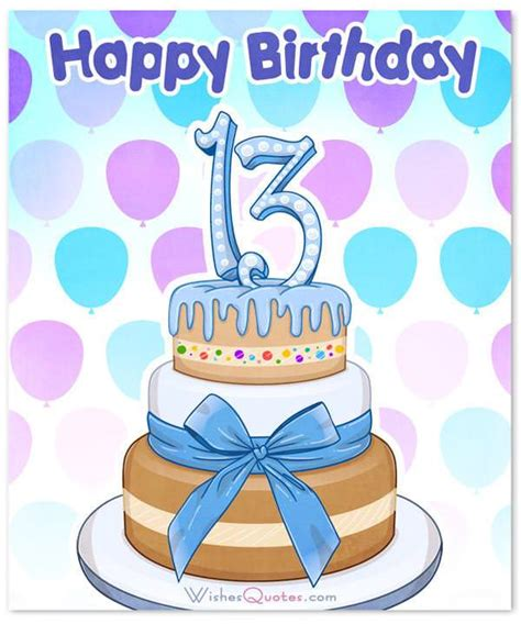 Jan 03, 2021 · i know you will get lots of happy birthday wishes, but no one wishes you the happiest of happy birthday wishes like me. Happy 13th Birthday Wishes For 13-Year-Old Boy Or Girl