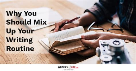Why You Should Mix Up Your Writing Routine  Writer's Lifeorg