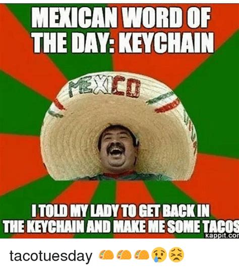 Mexican Word Of The Day Memes - the gallery for gt mexican word of the day meme birthday